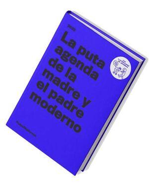 LA PUTA AGENDA DE LA MADRE Y EL PADRE MODERNO 2020