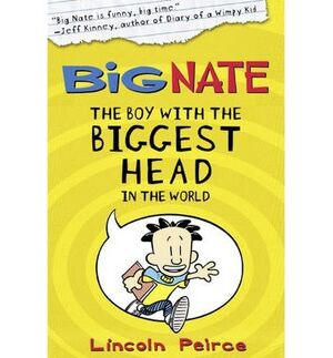 Big Nate, The Boy with the Biggest Head in the World
