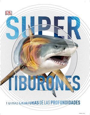 SUPER TIBURONES Y OTRAS CRIATURAS DE LAS PROFUNDID