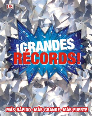 GRANDES RECORDS!:MAS RAPIDO, MAS GRANDE, MAS FUER