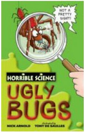 Horrible Science Ugly Bugs