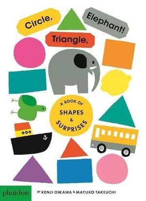 Circle, triangle elephant!