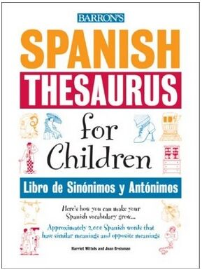Barron's Spanish Thesaurus for Children / Libro de Sinónimos y Antónimos