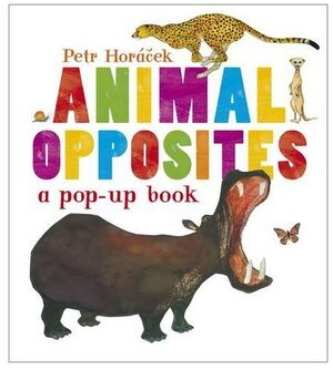 ANIMAL OPPOSITES, A POP-UP BOOK