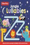 FISHER PRICE: JUNGLE LULLABIES