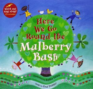 Here we go Round the Mulberry Bush (with singalong CD)