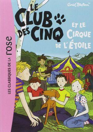 Le Club des Cinq et le cirque de l'Etoile Tome 06