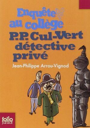 Enquête au collège, 3 : P.P. Cul-Vert détective privé