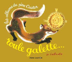 6,50ROULE GALETTE (les albums du pére Castor)