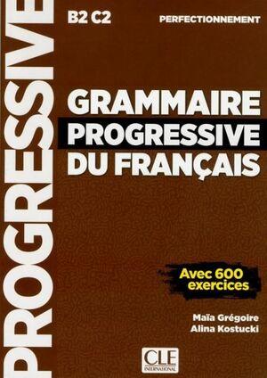 Grammaire progressive du français - Niveau perfectionnement B2 - C1 - C2