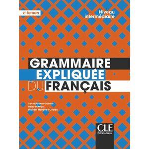 GRAMMAIRE EXPLIQUÉE DU FRANÇAIS - NIVEAU INTERMÉDIAIRE (B1-B2) - LIVRE - 2ÈME ÉD