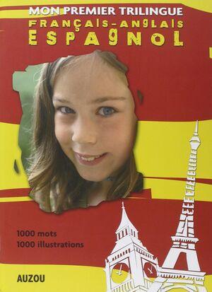 Mon premier dictionnaire trilingue français, anglais, espagnol