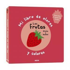Mi libro de olores: las frutas