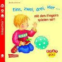 Baby Pixi, Band 37: Eins, zwei, drei, vier... mit den Fingern spielen wir!