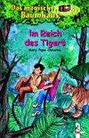 Im Reich des Tigers (Magische Baumhaus 17)