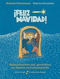 ¡Feliz Navidad!: Weihnachtslieder und -geschichten aus Spanien und Lateinamerika