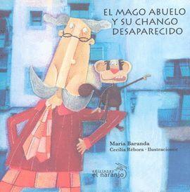 MAGO ABUELO Y SU CHANGO DESAPARECIDO, EL