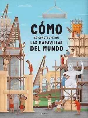 COMO CONSTRUYERON MARAVILLAS MUNDO