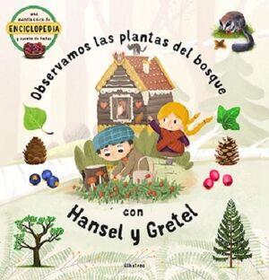 PLANTAS DEL BOSQUE CON HANSEL Y GRETEL