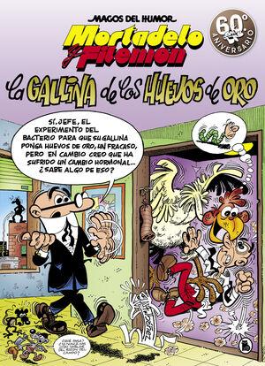 Mortadelo y Filemón. La gallina de los huevos de oro (Magos del Humor 196)