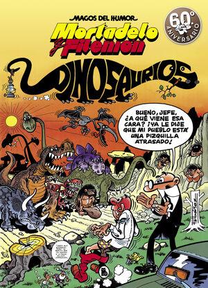 Mortadelo y Filemón. Dinosaurios (Magos del Humor 52)
