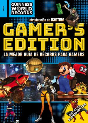 Guinness World Records 2018. Gamer s edition