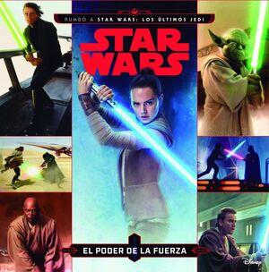 Star Wars. Rumbo a Star Wars: Los últimos Jedi. El poder de la Fuerza