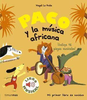 PACO Y LA MUSICA AFRICANA. LIBRO MUSICAL