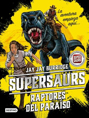 Supersaurs 1. Raptores del paraíso