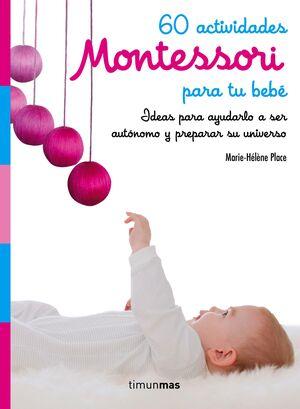 MONTESSORI. 60 ACTIVIDADES PARA LOS MAS PEQUEÑOS D