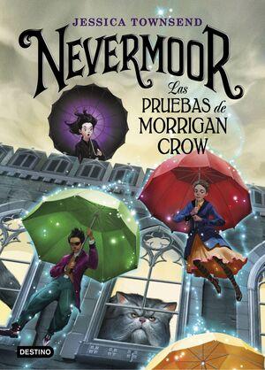 Nevermoor. Las pruebas de Morrigan Crow