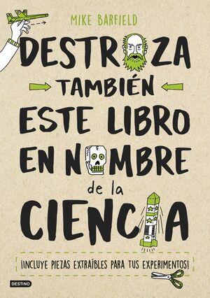Destroza también este libro en nombre de la ciencia