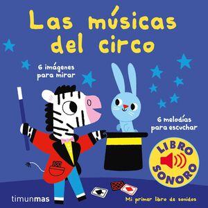 LAS MUSICAS DEL CIRCO. MI PRIMER LIBRO DE SONIDOS