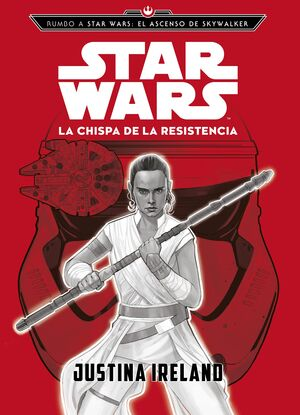 Rumbo a Star Wars: El ascenso de Skywalker. La chispa de la Resistencia