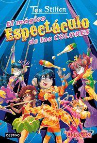 Tea Stilton 37 El mágico espectáculo de los colores