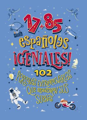 17+85 españoles geniales
