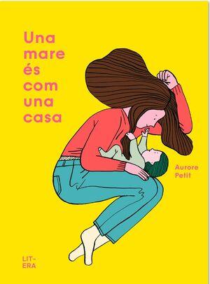 Una mare és com una casa