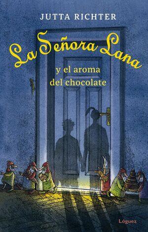 SEÑORA LANA Y EL AROMA DEL CHOCOLATE