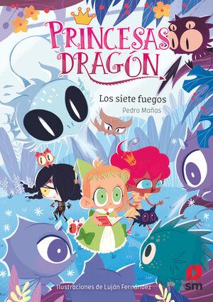 Princesas Dragón. Los siete fuegos