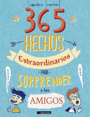 365 HECHOS EXTRAORDINARIOS PARA SORPRENDER A LOS A
