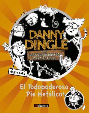 DANNY DINGLE Y SUS DESCUBRIMIENTOS FANTASTICOS: EL TODOPODEROSO P