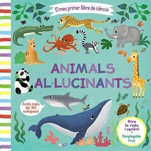 El meu primer llibre de ciència. Animals al·lucinants
