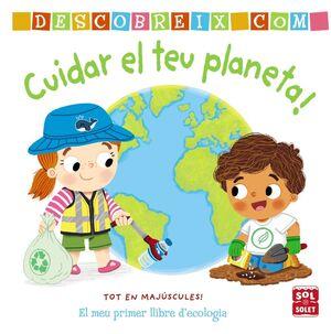 Descobreix como cuidar el teu planeta