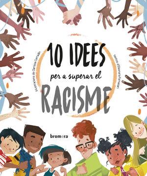 10 idees per a superar el racisme