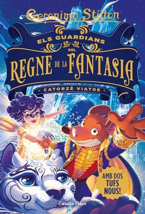 Els guardians del Regne de la Fantasia. Catorzè viatge