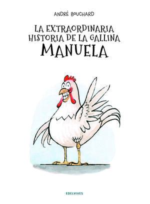 La extraordinaria historia de la gallina Manuela