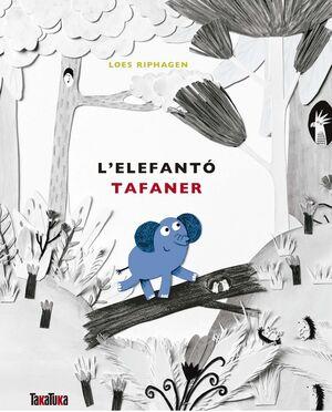 L'ELEFANTÓ TAFANER