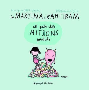 MARTINA I L'ANITRAM AL PAÍS DELS MITJONS PERDUTS, LA