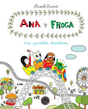Ana y Froga 3 - Una pandilla desastrosa