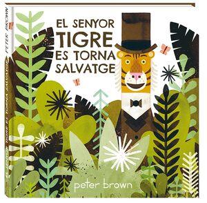 El senyor tigre es torna salvatge